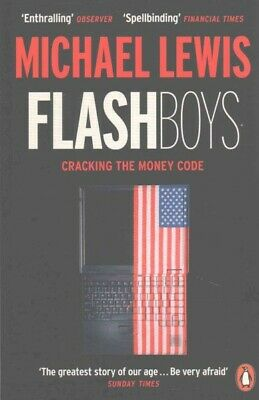 Flash Boys, Paperback by Lewis, Michael, ISBN 0141981032, ISBN-13 9780141981031