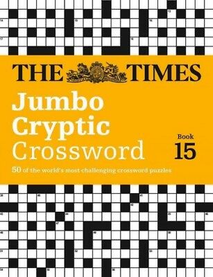 Times Jumbo Cryptic Crossword Book 15 : The World's Most Challenging Cryptic ...