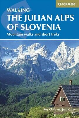 Julian Alps of Slovenia : Mountain Walks and Short Treks, Paperback by Carey,...