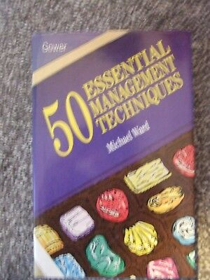 GOWER 50 Essential Management Techniques by Michael Ward - Hardback