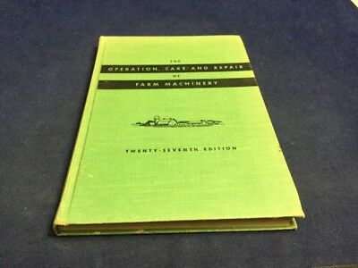 The Operation, Care and Repair of Farm Machinery John Deere 27th Edition 1955