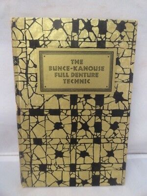 Antique Denistry Book The Bunce- Kanouse Full Denture Technic 1929