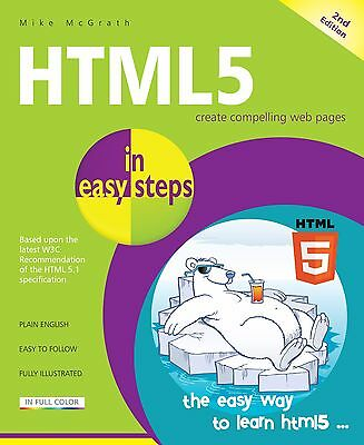 HTML5 in easy steps, 2nd Edition - by Mike McGrath