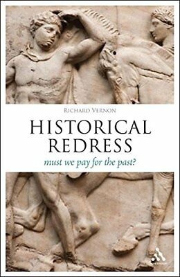 HISTORICAL REDRESS: MUST WE PAY FOR WHAT WE DID (THINK NOW) By Richard NEW