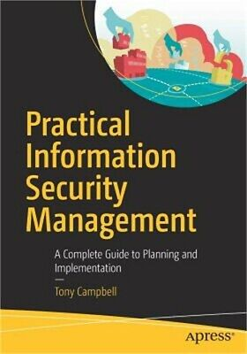 Practical Information Security Management: A Complete Guide to Planning and Impl