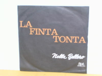 "Single 7"" - Nella Bellero - La Finta Tonta"