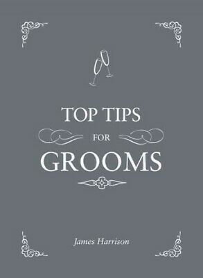 Top Tips for Grooms, Hardcover by Harrison, James