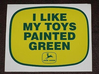 "Rare Vintage Logo John Deere ""i Like My Toys Painted Green"" Sticker Decal"