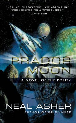 PRADOR MOON: A NOVEL OF POLITY By Neal Asher *Excellent Condition*