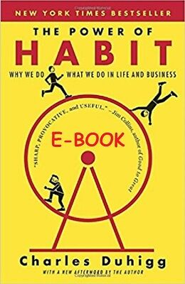 The Power of Habit: Why We Do What We Do in Life by Charles Duhigg E-B00K