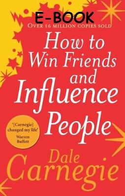 How to Win Friends and Influence People by Dale Carnegie E-B00K