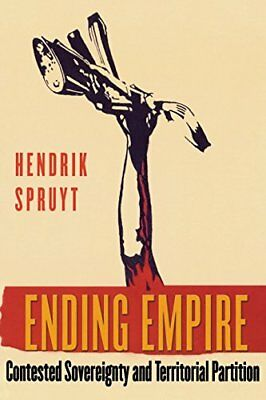 ENDING EMPIRE: CONTESTED SOVEREIGNTY AND TERRITORIAL PARTITION By Hendrik NEW