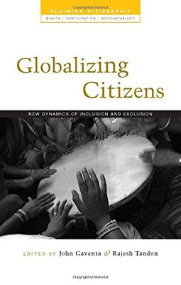Globalizing Citizens: New Dynamics Of Inclusion And Exclusion **brand New**