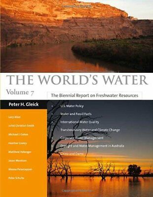 7: WORLD'S WATER 2011-2012: BIENNIAL REPORT ON FRESHWATER By Peter H. Gleick NEW
