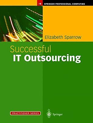 SUCCESSFUL IT OUTSOURCING: FROM CHOOSING A PROVIDER TO MANAGING By Elizabeth NEW