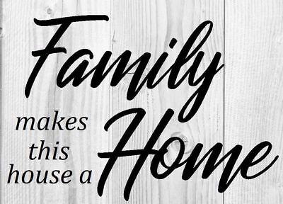 Family makes this House a home - Reusable Mylar Stencil - Home Decor, Chic