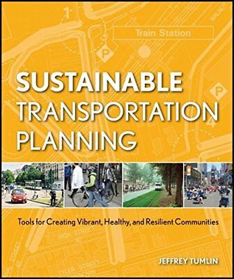 SUSTAINABLE TRANSPORTATION PLANNING: TOOLS FOR CREATING VIBRANT, By Jeffrey NEW