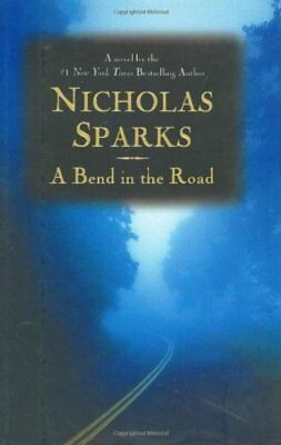 A Bend in the Road by Sparks, Nicholas