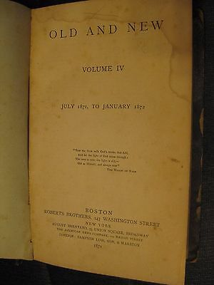 Vintage Antique Rare, Old And New Volume 4 IV July 1871 January 1872 Edward Hale