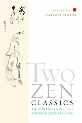 Two Zen Classics : The Gateless Gate And The Blue Cliff Records, Paperback by...