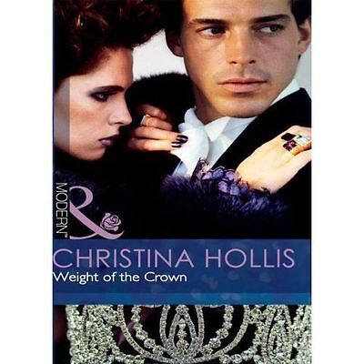 Christine Hollis, Weight of the Crown (Mills & Boon Hardback Romance), Very Good