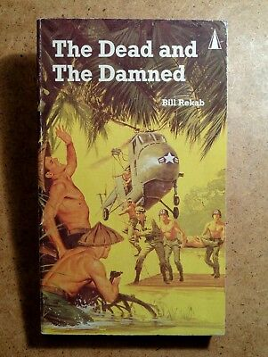 Bill Rekab; The Dead And The Damned. Vietnam War Paperback Book Zenith 1990's