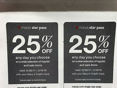 2 Macy's Star Pass 25% Off Coupons  Valid12/26/17-2/19/18