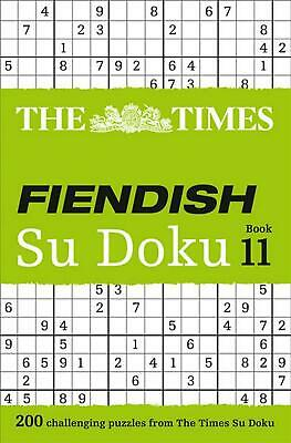 Times Fiendish Su Doku Book 11: 200 Challenging Puzzles from the Times by The Ti
