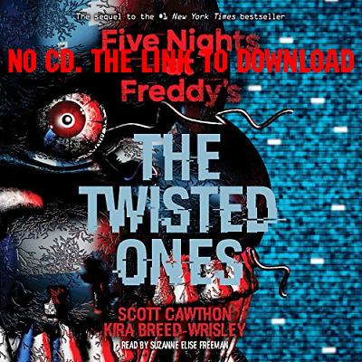 The Twisted Ones Five Nights at Freddys, Book 2 by Kira Breed-Wrisl {AUDIO BOOK