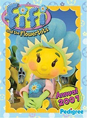 Fifi and the Flowertots Annual 2007, Anon, Used; Good Book
