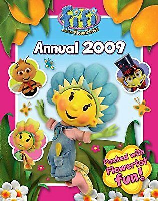 "Fifi and the Flowertots Annual 2009 (""Fifi and the Flowertots""), , Used; Very Go"
