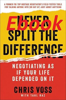 Never Split the Difference: Negotiating As If Your Life Depended On It  (Ebooks)
