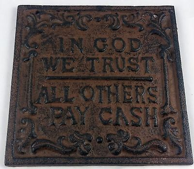 "In God We Trust All Others Pay Cash 5 1/2"" Square Cast Iron Advertising Sign"