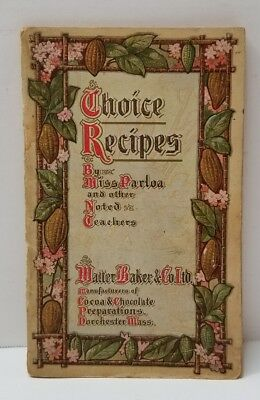 Rare 1907 Choice Recipes Book By Miss Parloa, Walter Baker & Co