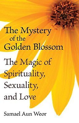 MYSTERY OF GOLDEN BLOSSOM : MAGIC OF SPIRITUALITY, SEXUALITY, AND By Samael NEW