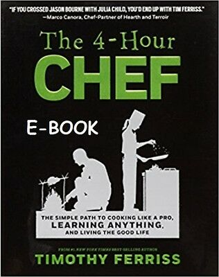 The 4-Hour Chef The Simple Path to Cooking Like a Pro by Tim Ferriss  E-B00K