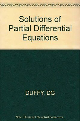 SOLUTIONS OF PARTIAL DIFFERENTIAL EQUATIONS By Dg Duffy - Hardcover *BRAND NEW*