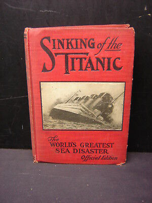 Sinking of the Titanic Worlds Greatest Sea Disaster Official Edition Book 1912
