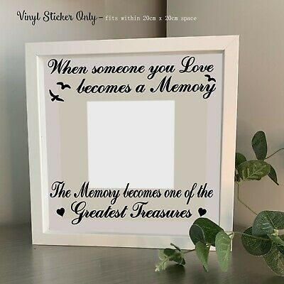 When someone you love becomes a Memory - Vinyl Sticker for box frame - ADD PHOTO