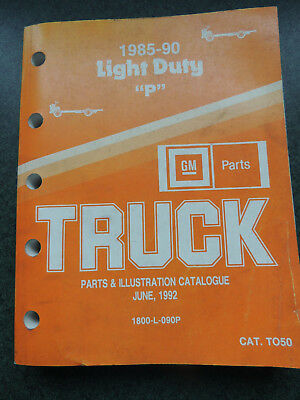 "1985-90 Light Duty ""P"" GM Parts  Truck Parts & Illustration Catalogue"