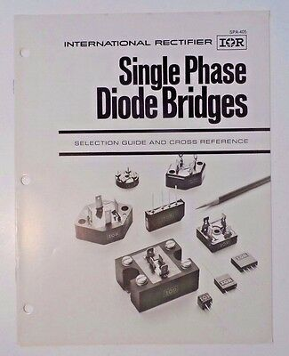 1979 International Rectifier Single Phase Diode Bridges Selection Guide & X Ref
