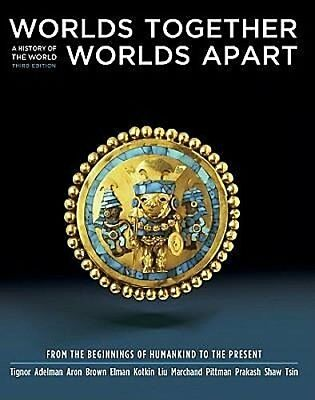 Worlds Together, Worlds Apart: A History of the World: From the Beginnings  ...