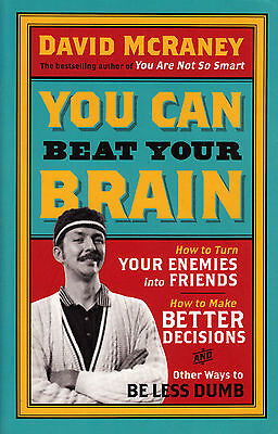 You Can Beat Your Brain by David McRaney BRAND NEW BOOK (Paperback 2013)
