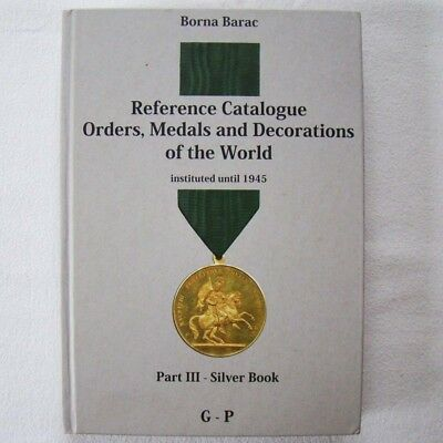 Reference Catalogue Orders, Medals and Decorations - Part III Silver Book