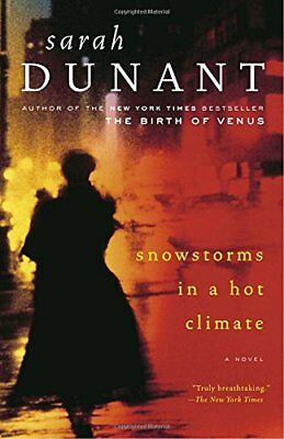 SNOWSTORMS IN A HOT CLIMATE By Sarah Dunant **BRAND NEW**