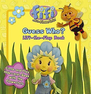 Fifi and the Flowertots - Guess Who? Lift-the-Flap Book, , Used; Good Book