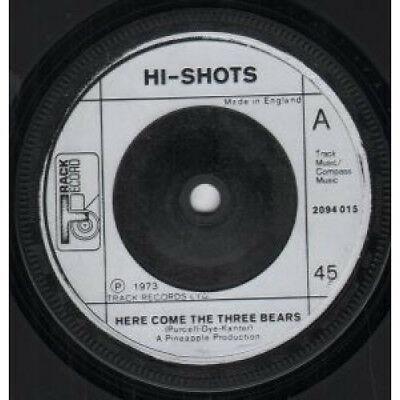 "HI SHOTS Here Come The Three Bears 7"" VINYL UK Track 1973 B/W Time To Change"