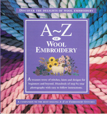 A - Z  OF WOOL EMBROIDERY from the makers of INSPIRATIONS MAGAZINE