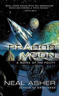 PRADOR MOON: A NOVEL OF POLITY By Neal Asher **BRAND NEW**