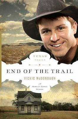 The Texas Trail: End of the Trail 6 by Vickie McDonough (2012, Paperback, New...